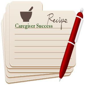 Recipe for Caregiver Success from the Senior Care Corner® Kitchen