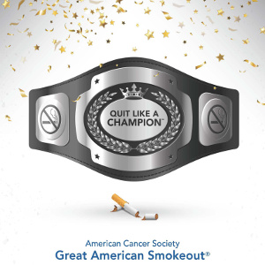 It's Not Too Late to Be A Quitter – Great American Smokeout