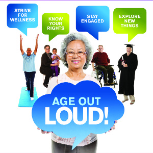 Older Americans Month 17: How Will Your Senior Age Out Loud?